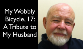 My Wobbly Bicycle, 17: A Tribute to My Husband