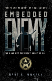 Embedded Enemy, Bart Womack