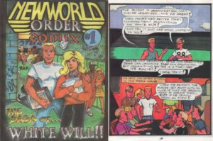 "New World Order Comix #1 (1991) Written by Dr. Pierce, Will William and Kevin Strom. Pencils and Inks by ""Rip"" Rouch who did the art while in solitary confinement at the Memphis Federal Prison."