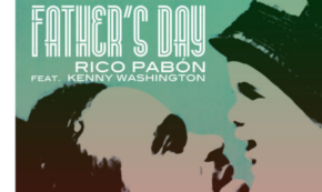 Rico Pabon Has a New Song for Dads All Over the World