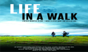 'Life in a Walk' Takes a Son and His Dad on an Amazing Journey