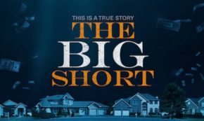 'The Big Short' Tells the Shocking True Story