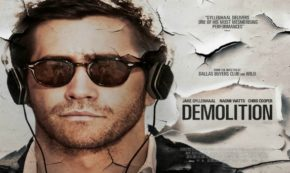 'Demolition' A Film about Death, Grieving and Growth