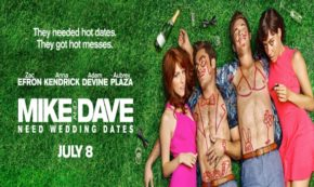 'Mike and Dave Need Wedding Dates' An Awful Comedy