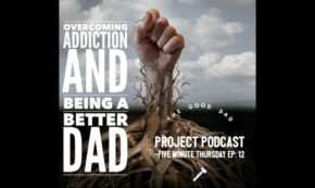 Overcoming Addiction and Being a Better Dad