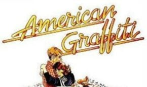 American Graffiti and the California Strip, What a Vision