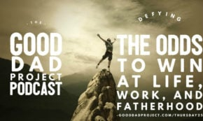 Defying the Odds to Win at Life, Work, and Fatherhood with Brian King