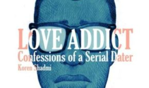 LOVE ADDICT: Interview With Author Koren Shadmi