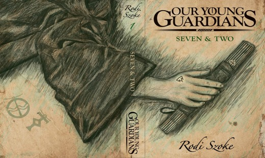 seven and two, our young guardians, novel, fantasy, magic, review, rodi szoke, rodi books