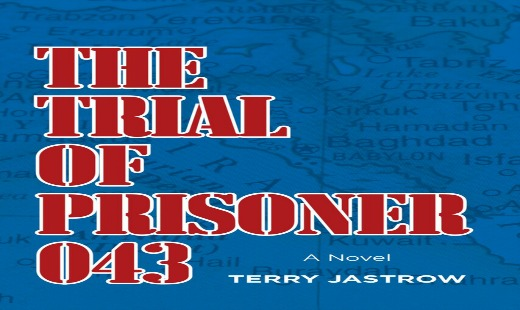 the trial of prisoner 043, novel, thriller, drama, terry jastrow, review, four springs press