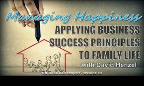 Managing Happiness: Applying Business Success Principles to Family Life