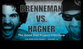 Brenneman vs. Hagner: The Good Dad Project Interview