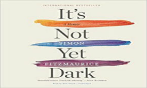 it's not yet dark, book, autobipgraphy, als, simon fitzmaurice, review, houghton mifflin harcourt publishing