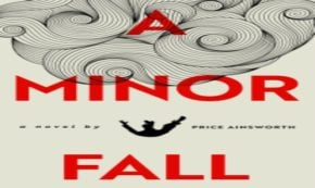 'A Minor Fall' A Really Weird, Disappointing Book