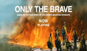 'Only the Brave' Tells an Amazing Story of Real Life Heroes