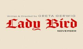 Best Films, Ladybird. comedy, drama, top ten, 2017, a 24