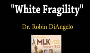 White Fragility by Dr. Robin DiAngelo