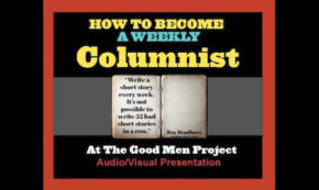 How to be a Weekly Columnist at The Good Men Project