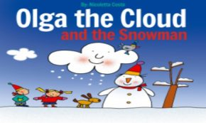 'Olga the Cloud and the Snowman' A story about two Good Friends