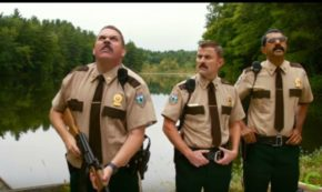 We have the EXCLUSIVE Super Troopers 2 Trailer Drop Here