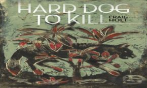 'Hard Dog to Kill' Tells a Tale of Revenge and Greed