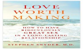 'Love Worth Making' is Full of Tips on how to Keep the Passion Alive