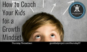 How to Coach Your Kids for a Growth Mindset