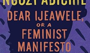 Book Review: Dear Ijeawele, or A Feminist Manifesto in Fifteen Suggestions