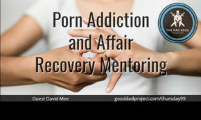 Porn Addiction and Affair Recovery Mentoring