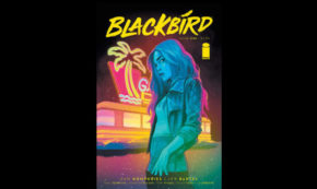 'BLACKBIRD' BRINGS NEON-DRENCHED MAGIC, MONSTERS, AND DEMONS TO THE CITY OF ANGELS!