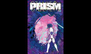 Prism Stalker, Vol. 1 Lands in Stores This September Collects Issues #1-5!