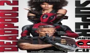 deadpool 2, super duper cut, sequel, marvel, blu-ray, review, 20th century fox
