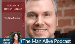 Man Alive! How to be a Mature Man – Boysen Hodgson, Mankind Project