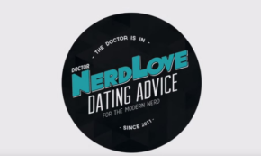 Paging Dr. NerdLove: Episode #82 — 5 Secrets to Getting Women To Approach You