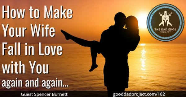 How to Make Your Wife Fall in Love With You Again and Again