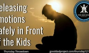Releasing Emotions Safely in Front of the Kids