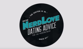 Paging Dr. NerdLove: Episode #85 – What's The Line Between Flirting And Harassment?