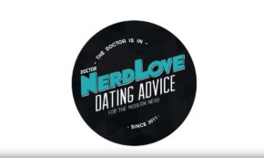 Paging Dr. NerdLove: Episode 87 – How To Overcome Neediness
