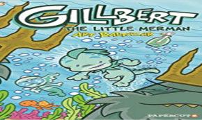 gillbert the little merman, children's fiction, comic, art baltazar, net galley, review, papercutz