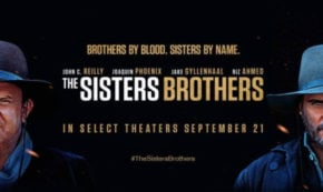 'The Sisters Brothers' A Gritty Re-imagining of the Cinematic Western