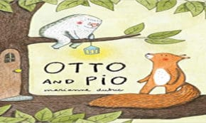 otto and pio, children's fiction, marianne dubuc, net galley, review, Princeton Architectural Press