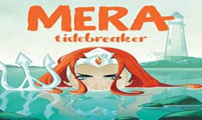 tidebreaker, mera, comic, graphic novel, teens, young adult, net galley, review, dc ink, dc entertainment