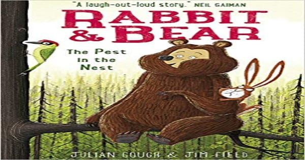 pest in the nest, rabbit and bear, childeen's fiction, julian gough, net galley, review, silver dolphin books, printers row publishing group