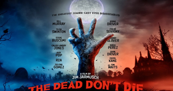 the dead don't die, comedy, horror, adam driver, bill murray, blu-ray, review, focus features, universal pictures