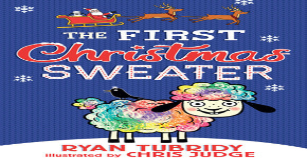 first christmas sweater, children's fiction, ryan tubridy, net galley, review, candlewick press