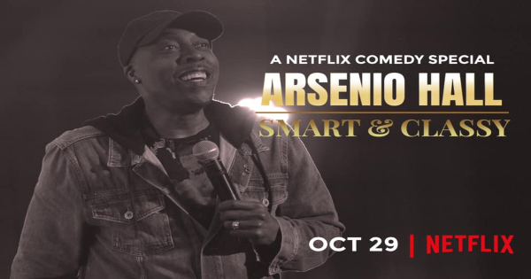 smart and classy, arsenio hall, comedian, stand up, special, review, netflix