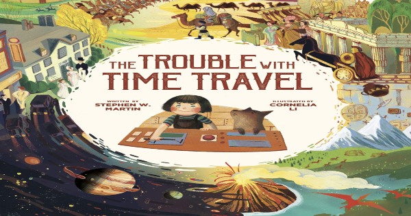 trouble with time travel, children's fiction, stephen w. martin, net galley, review, owlkids books