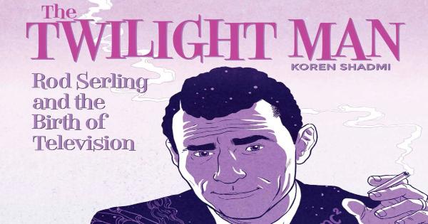 twilight man, rod serling, comic, graphic novel, biography, koren shadmi, net galley, review, life drawn
