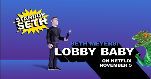 lobby baby, seth meyers, comedian, stand up, special, review, netflix
