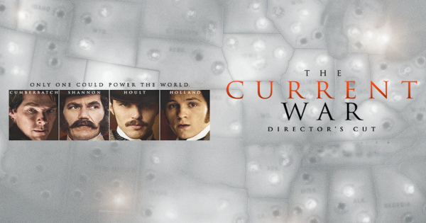 the current war, historical, drama, digital, review, universal pictures